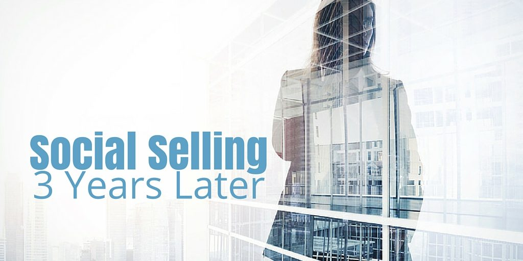 Social Selling, 3 Years Later