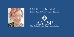 Kathleen Glass Named Global Inside Sales Association Advisory Board Member
